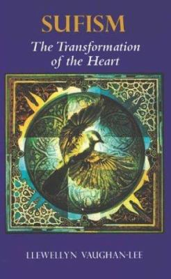 Sufism: The Transformation of the Heart 9780963457448