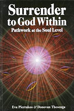 Surrender to God Within: Pathwork at the Soul Level 9780961477752