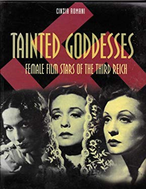 Tainted Goddesses : Female Film Stars of the Third Reich