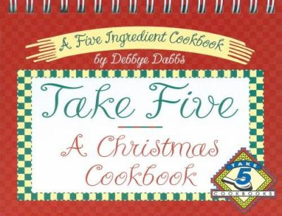Take Five, a Christmas Cookbook 9780964589926