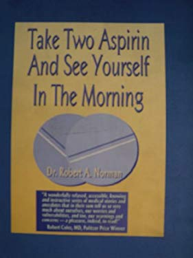 Take Two Aspirin and See Yourself in the Morning 9780963780287