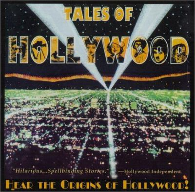 Tales of Hollywood: Hear the Origins of Hollywood! 9780963897237