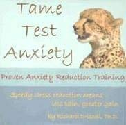 Tame Test Anxiety: Proven Anxiety Reduction Training 9780963412683