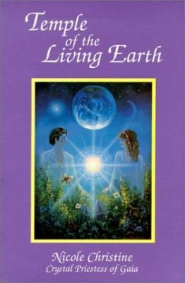 Temple of the Living Earth: The Story of the Awakening of a Priestess to the World 9780964730601
