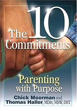 The 10 Commitments: Parenting with Purpose 9780961604677