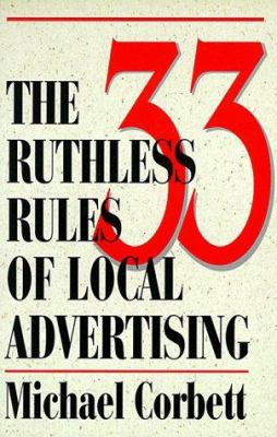 The 33 Ruthless Rules of Local Advertising 9780966738391