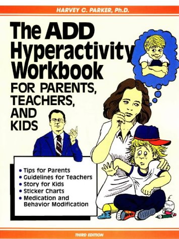 The Add Hyperactivity Workbook for Parents, Teachers, and Kids 9780962162961