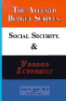 The Alleged Budget Surplus, Social Security, & Voodoo Economics