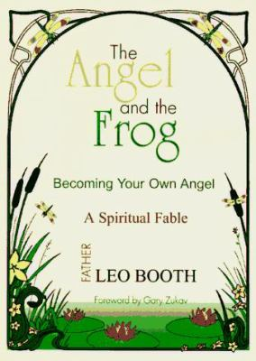 The Angel and the Frog: Becoming Your Own Angel, a Spiritual Fable 9780962328251