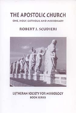 The Apostolic church: One, holy, catholic and missionary (Book series / Lutheran Society for Missiology)