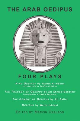 The Arab Oedipus: Four Plays 9780966615289