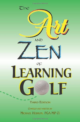 The Art and Zen of Learning Golf, Third Edition 9780962021411