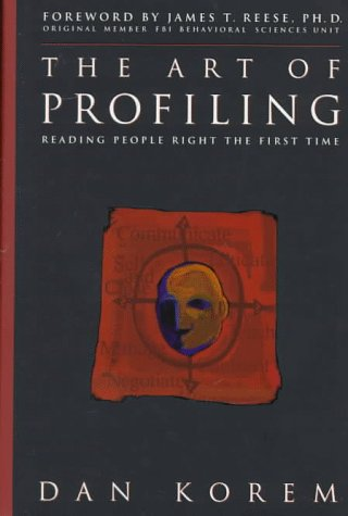 The Art of Profiling: Reading People Right the First Time 9780963910332