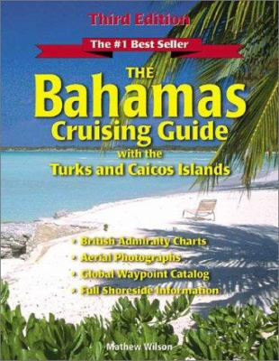 The Bahamas Cruising Guide: With the Turks and Caicos Islands 9780965925860