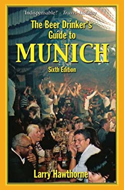 The Beer Drinker's Guide to Munich 9780962855535