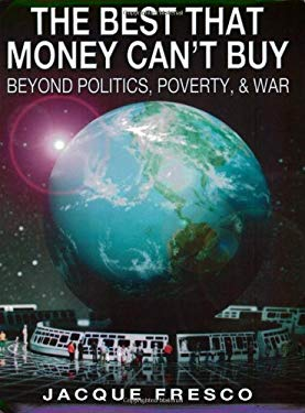 The Best That Money Can't Buy: Beyond Politics, Poverty & War 9780964880672