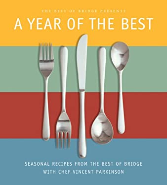 A Year of the Best: Seasonal Recipes from the Best of Bridge 9780969042587