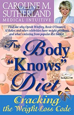 The Body Knows Diet: Cracking the Weight-Loss Code [With CD] 9780968386613