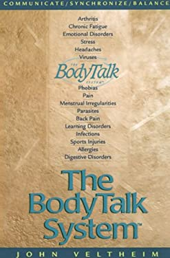 The Body Talk System: The Missing Link to Optimum Health 9780964594494