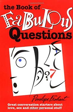 The Book of Fabulous Questions: Great Conversation Starters about Love, Sex and Other Personal Stuff 9780966114461