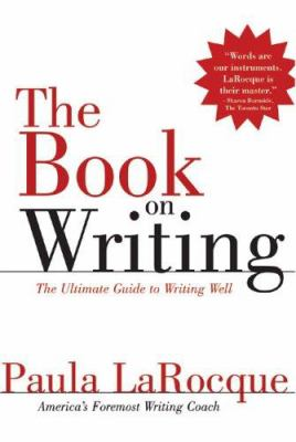 The Book on Writing: The Ultimate Guide to Writing Well 9780966517699
