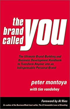 The Brand Called You: The Ultimate Step-By-Step Guide to Branding and Business Development 9780967450650