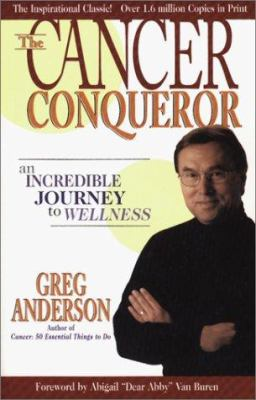 The Cancer Conqueror: An Incredible Journey to Wellness 9780967841120
