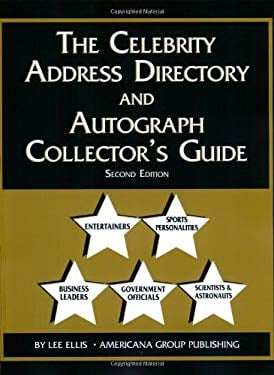 The Celebrity Address Directory & Autograph Collector's Guide 9780966796179