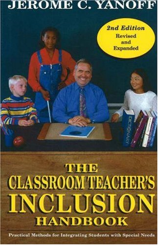 The Classroom Teacher's Inclusion Handbook: Practical Methods for Integrating Students with Special Needs 9780966594751