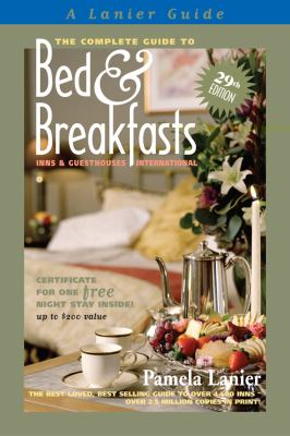 The Complete Guide to Bed and Breakfasts, Inns and Guesthouses International 9780965406673