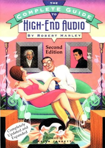 The Complete Guide to High-End Audio 9780964084940