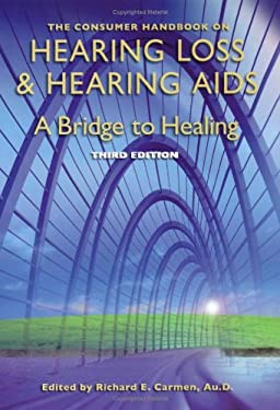 The Consumer Handbook on Hearing Loss and Hearing Aids: A Bridge to Healing 9780966182682