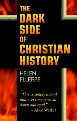 The Dark Side of Christian History 9780964487345