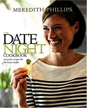 The Date Night Cookbook: Romantic Recipes for the Busy Couple 9780965327572