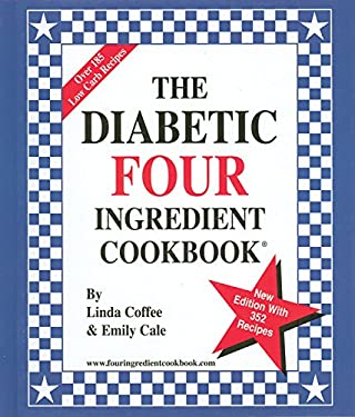 The Diabetic Four Ingredient Cookbook 9780962855078