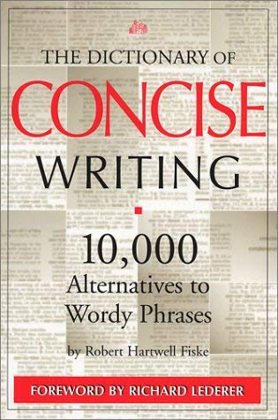 The Dictionary of Concise Writing: 10,000 Alternatives to Wordy Phrases 9780966517668