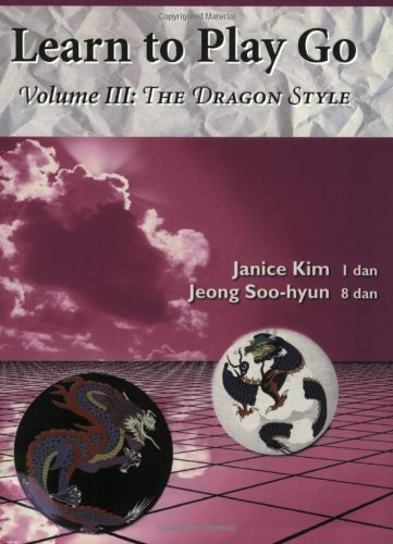 The Dragon Style (Learn to Play Go Volume III) 9780964479630