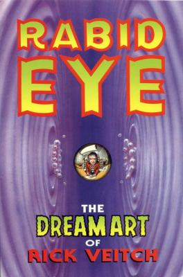 The Dream Art of Rick Veitch Volume 1: Rabid Eye 9780962486418