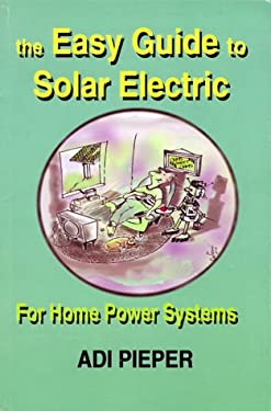 The Easy Guide to Solar Electric 9780967189109