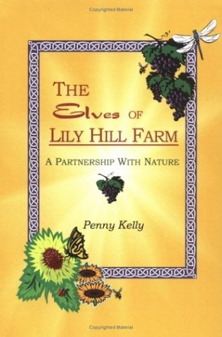 The Elves of Lily Hill Farm 9780963293411