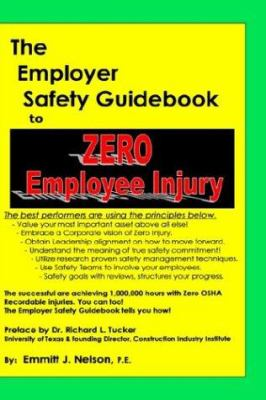 The Employer Safety Guidebook to Zero Employee Injury 9780966489637