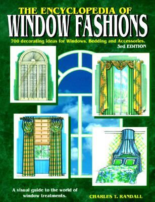 The Encyclopedia of Window Fashions; A Visual Guide to the World of Window Treatments. 3rd, Rev.Ed. 9780962473630
