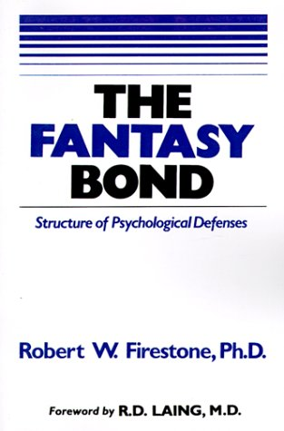The Fantasy Bond: Effects of Psychological Defenses on Interpersonal Relations 9780967668406