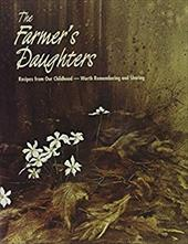 The Farmer's Daughters: Recipes from Our Childhood Worth Remembering and Sharing