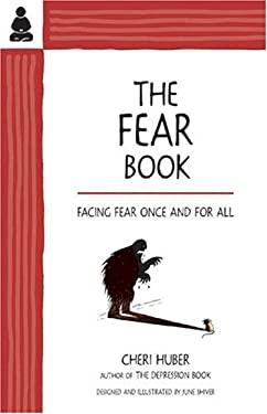 The Fear Book: Facing Fear Once and for All 9780963625519