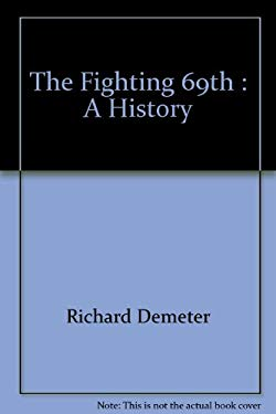 The Fighting 69th : A History