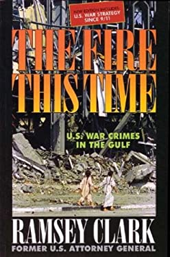 The Fire This Time: U.S. War Crimes in the Gulf 9780965691680