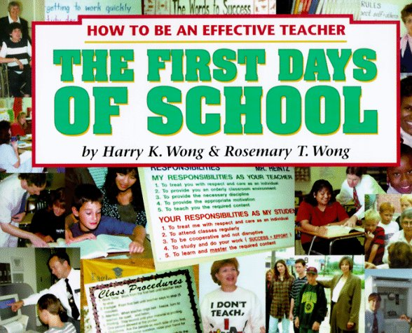 The First Days of School: How to Be an Effective Teacher 9780962936029