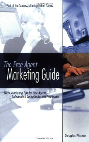The Free Agent Marketing Guide 9780967156507