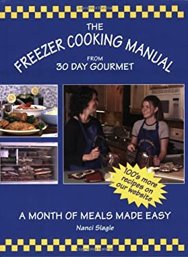 The Freezer Cooking Manual from 30 Day Gourmet: A Month of Meals Made Easy 9780966446746